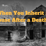 inherit a house